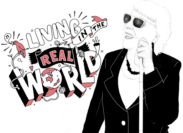 An illustration of a visually impaired woman in conversation with headline 'Living in the real world' to express DPA's brand positioning 'A Whole New Attitude'.